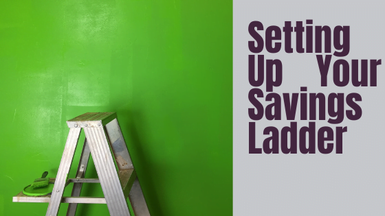 Setting Up Your Savings Ladder