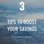 3 tips to boost your savings
