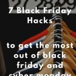 7 Black Friday Hacks