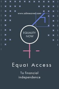 Equal Access to Financial Independence