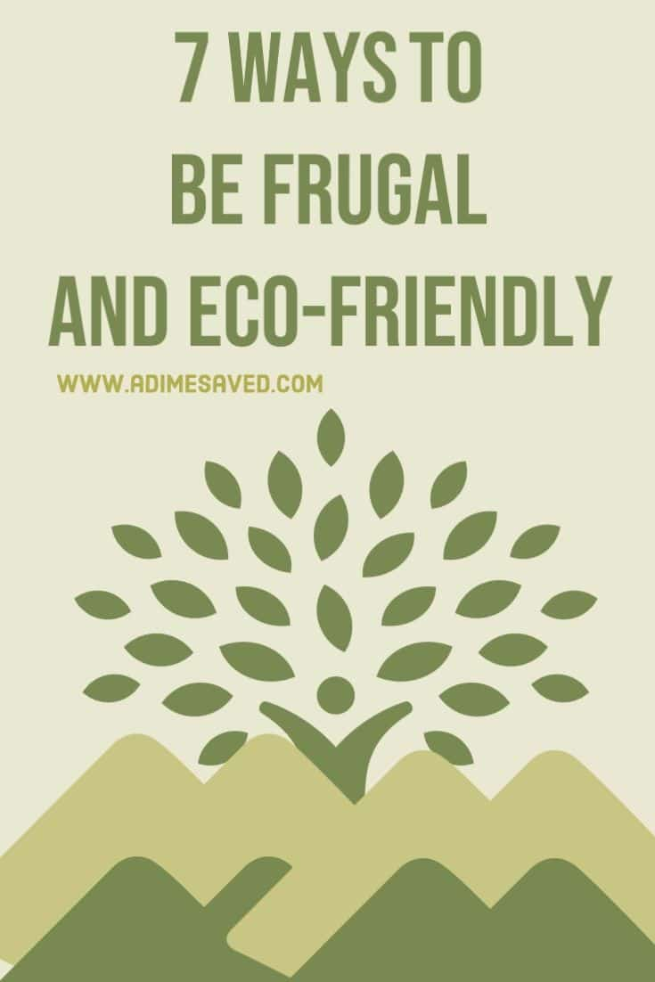7 Ways to be Frugal and Eco friendly