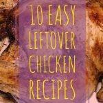 10 easy leftover chicken recipes