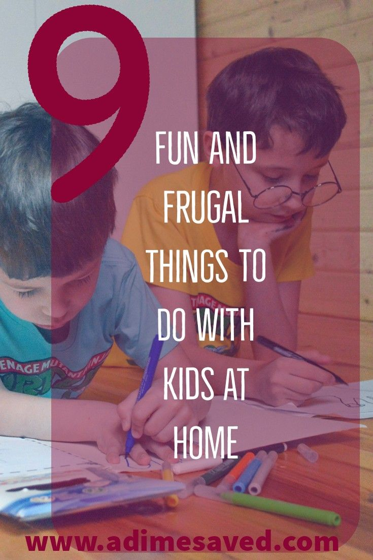 9 fun and frugal things to do with kids at home