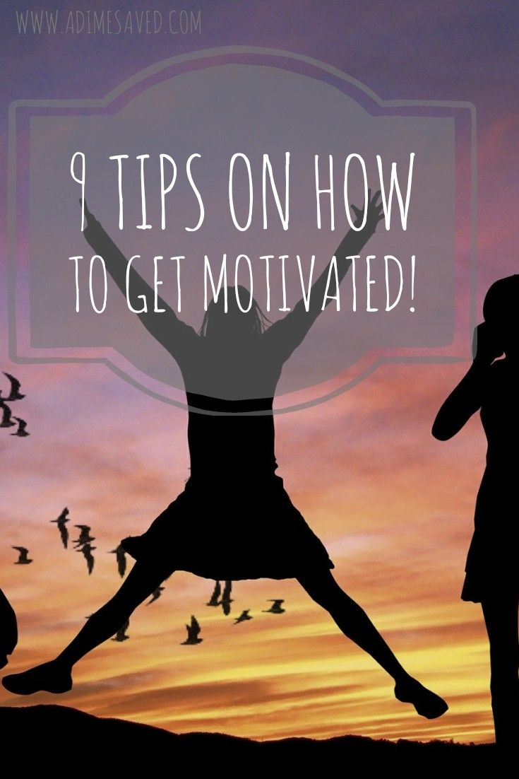 9 tips on how to get motivated