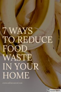7 Ways to reduce food waste in your home pin