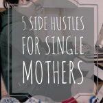 5 side hustles for single mothers
