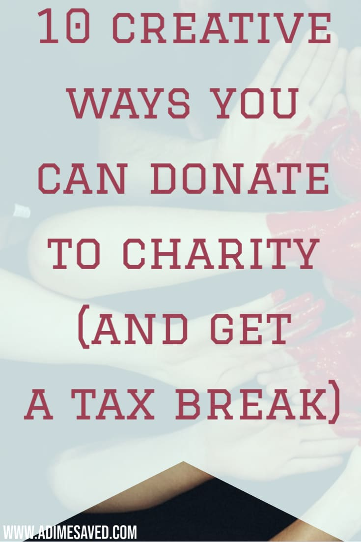 10 creative ways you can donate to charity and get a tax break Pin