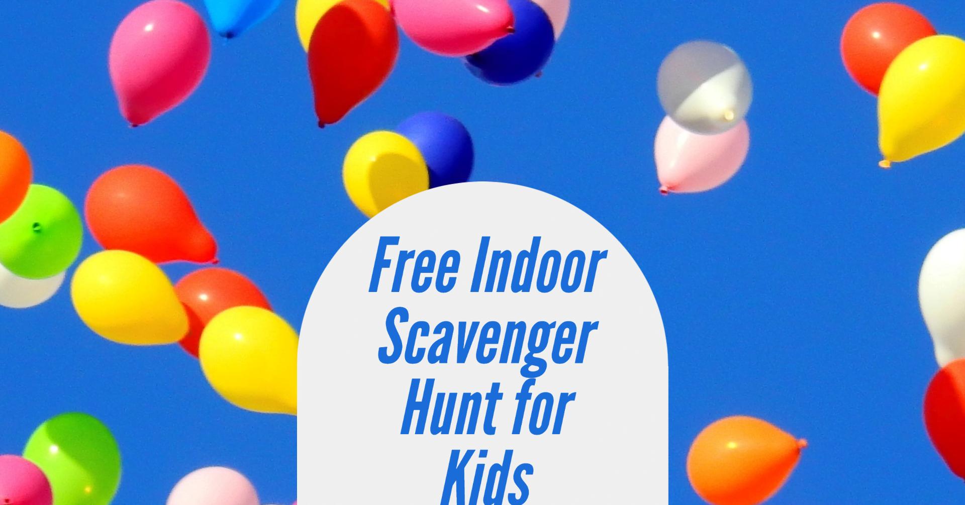 Free Indoor Scavenger Hunt for Kids