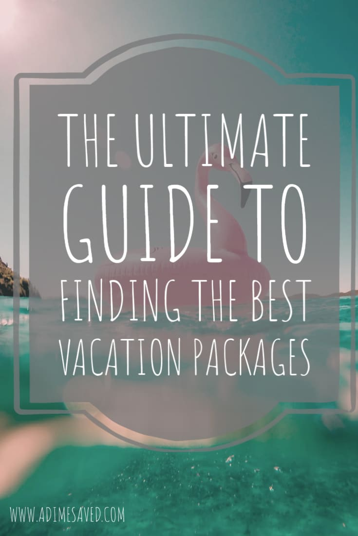 The Ultimate Guide to Finding the Best Vacation Packages Pin