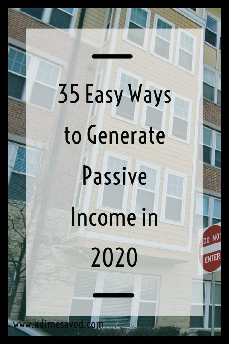 35 Easy Ways to Generate Passive Income in 2020