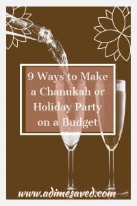9 Ways to Make a Chanukah or Holiday Party on a Budget