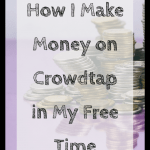 How I Make Money on Crowdtap in My Free Time