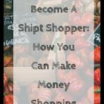 Become A Shipt Shopper: How You Can Make Money Shopping
