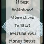 11 Best Robinhood Alternatives To Start Investing Your Money Better