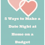 5 Ways to Make a Date Night at Home on a Budget