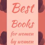 Best books for women by women