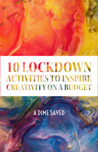 10 lockdown activities to inspire creativity on a budget