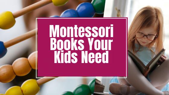 Montessori Books Your Kid's Need
