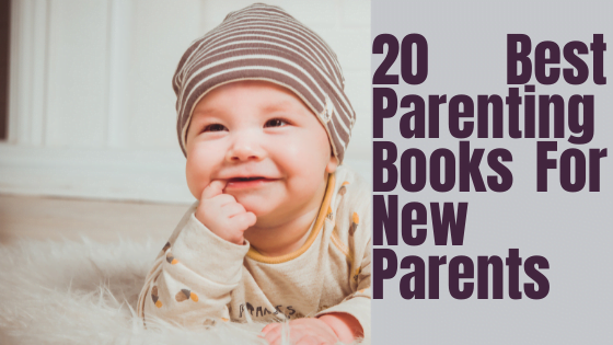 20 Best Parenting Books For New Parents
