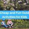 21 Cheap and Fun Outdoor Activities for Kids