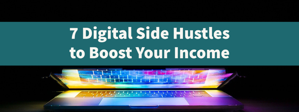 7 Digital Side Hustles to Boost Your Income