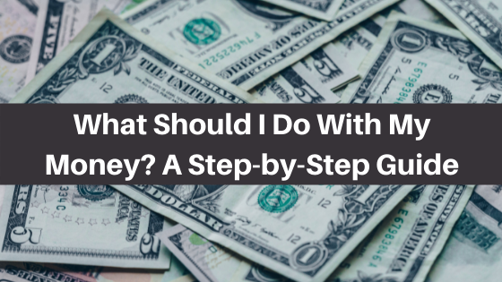 What Should I Do With My Money?