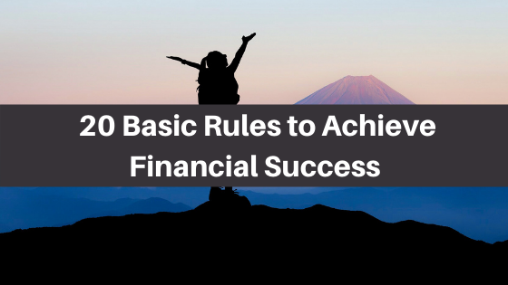 20 Basic Rules to Achieve Financial Success